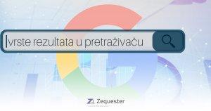 Read more about the article Vrste rezultata u Google pretraživaču / tipovi prikaza rezultata